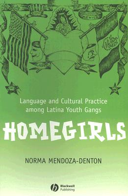 Homegirls By Mendoza-denton, Norma