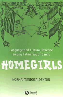 Homegirls By Mendoza-denton, Norma